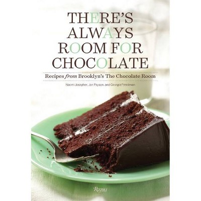 There's Always Room for Chocolate - by  Naomi Josepher & Jon Payson & Georgia Freedman (Hardcover)