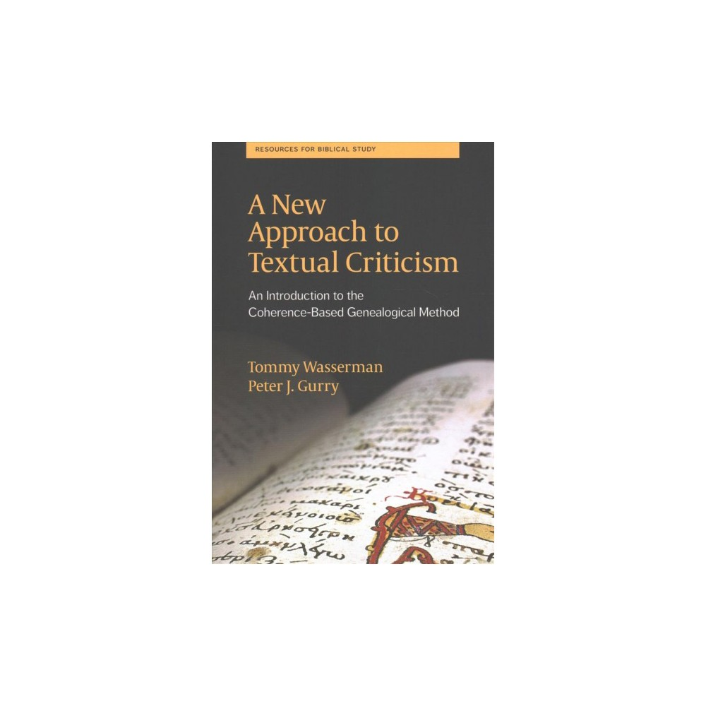 New Approach to Textual Criticism : An Introduction to the Coherence-Based Genealogical Method