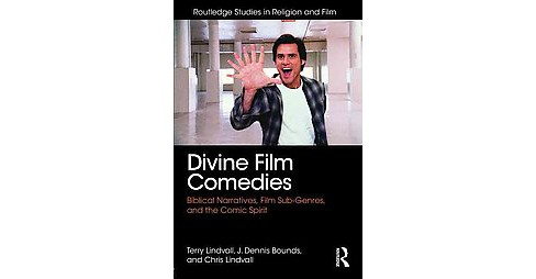 Divine Film Comedies : Biblical Narratives, Film Sub-Genres, and the Comic Spirit (Paperback) (Terry - image 1 of 1