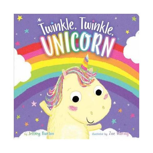 Twinkle, Twinkle, Unicorn - by  Jeffrey Burton (Board_book) - image 1 of 1