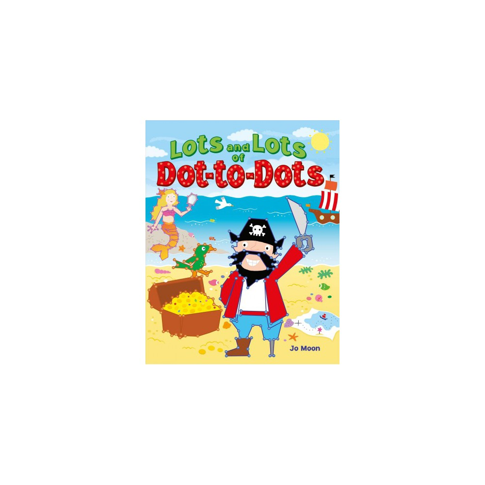 Lots and Lots of Dot-to-dots - by Jo Moon (Paperback)