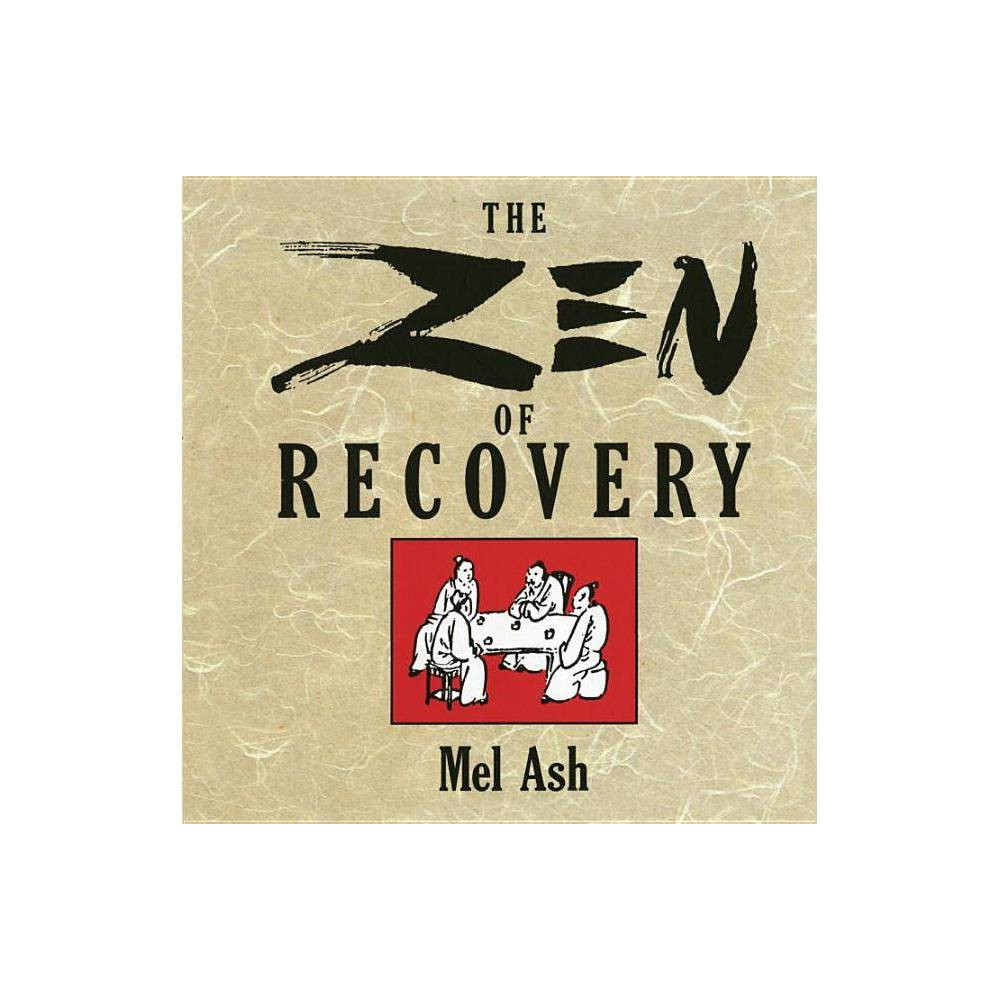 The Zen Of Recovery By Mel Ash Paperback