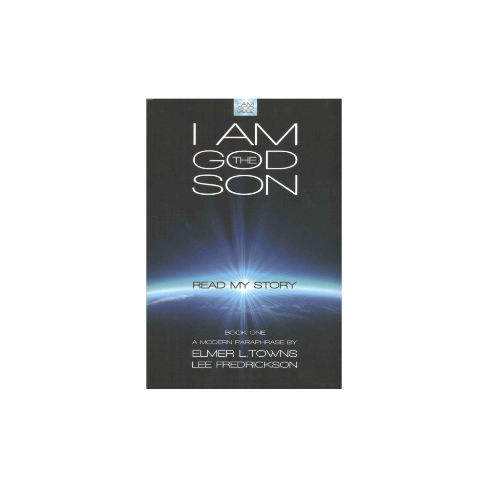 I Am God the Son : Read My Story (Paperback) (Elmer L. Towns)