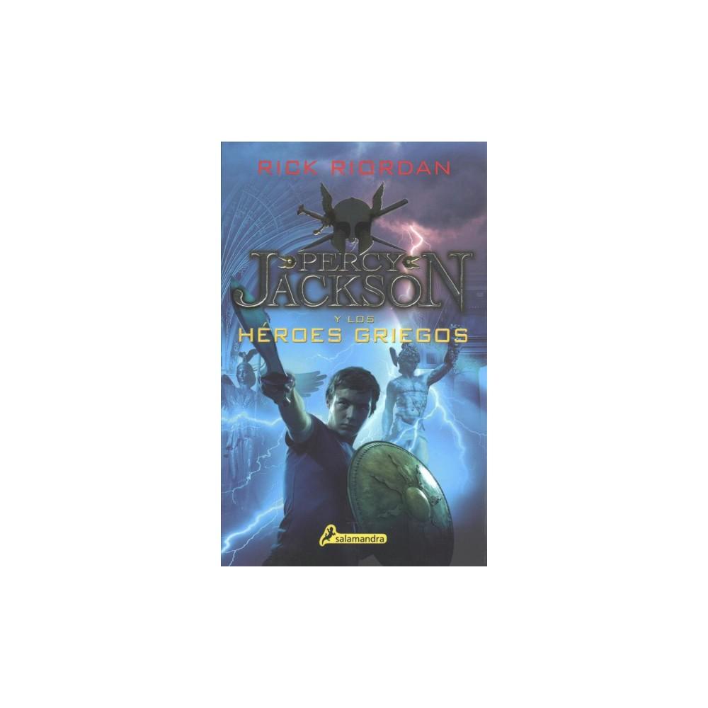 Percy Jackson y los heroes griegos / Percy Jackson's Greek Heroes - by Rick Riordan (Paperback)