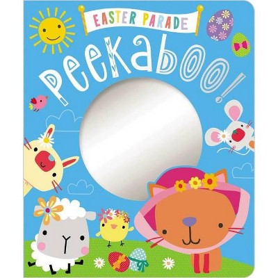 Easter Parade Peekaboo -  (Seasonal Peekaboo) by Ltd.  Make Believe Ideas (Hardcover)