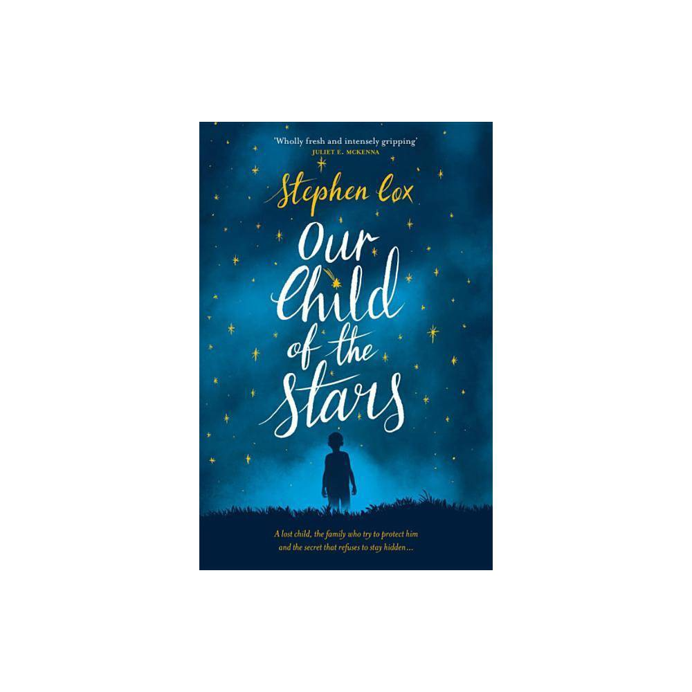 Our Child Of The Stars By Stephen Cox Hardcover