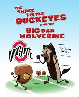 Three Little Buckeyes and the Big Bad Wolverine (Hardcover)(Daniel Kelley)
