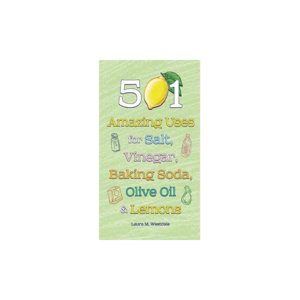 501 Amazing Uses for Salt, Vinegar, Baking Soda, Olive Oil and Lemons (Hardcover)