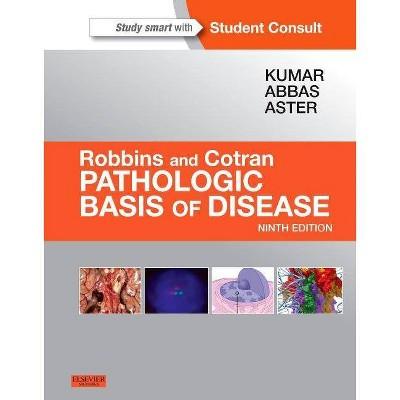 Robbins and Cotran Pathologic Basis of Disease with Access Code - 9th Edition by  Vinay Kumar & Abul K Abbas & Jon C Aster (Hardcover)
