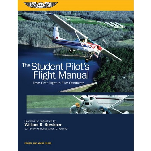 Student Pilot\'s Flight Manual : From First Flight to Pilot ...