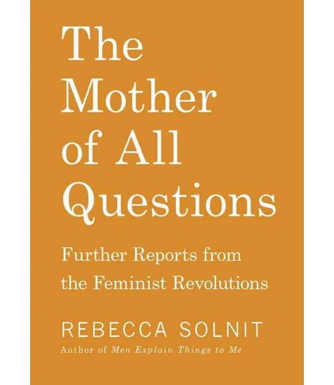 Mother of All Questions -  by Rebecca Solnit (Paperback) - image 1 of 1