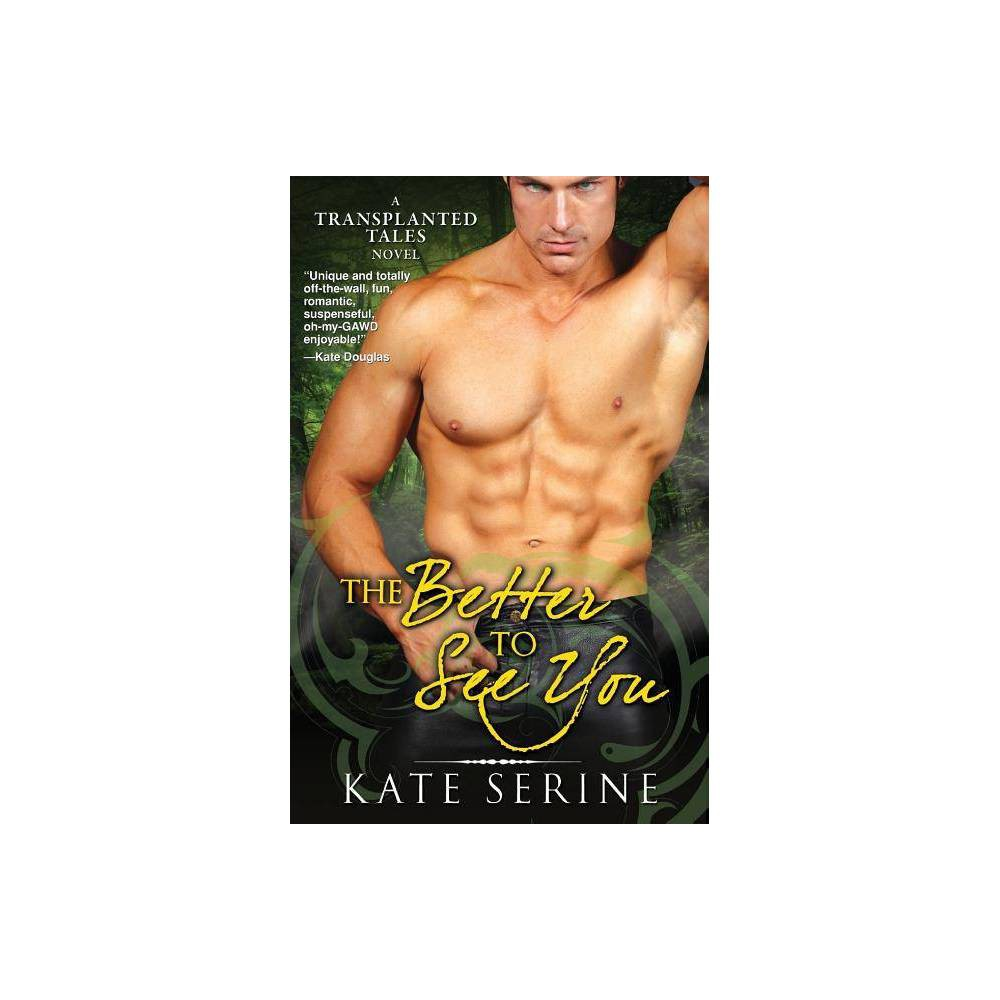 The Better To See You By Kate Serine Paperback