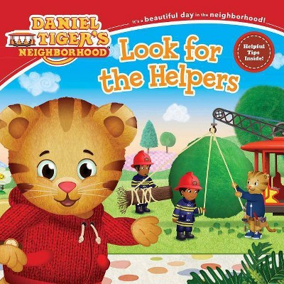 Look for the Helpers -  (Daniel Tiger's Neighborhood) (Paperback)