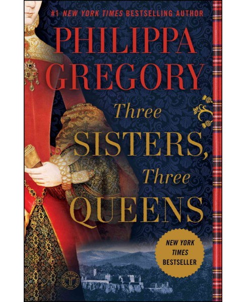 Three Sisters, Three Queens (Reprint) (Paperback) (Philippa Gregory) - image 1 of 1