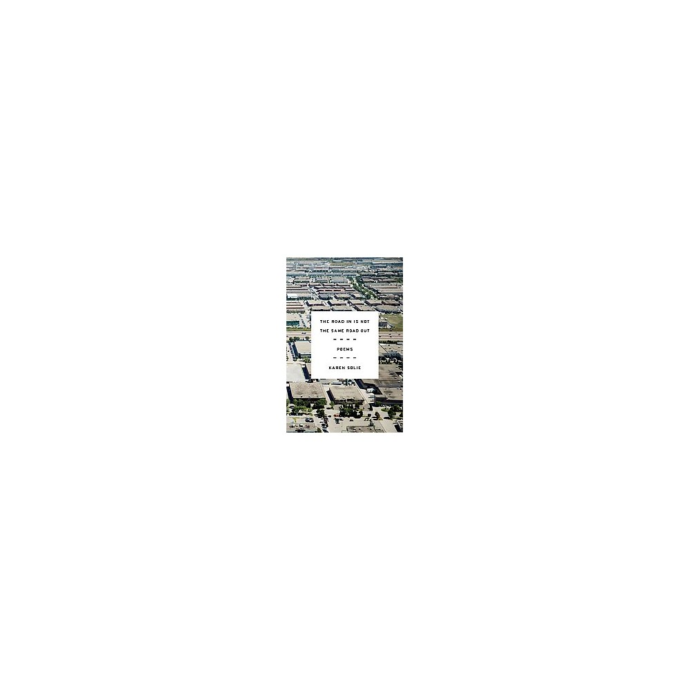 Road in Is Not the Same Road Out (Reprint) (Paperback) (Karen Solie)