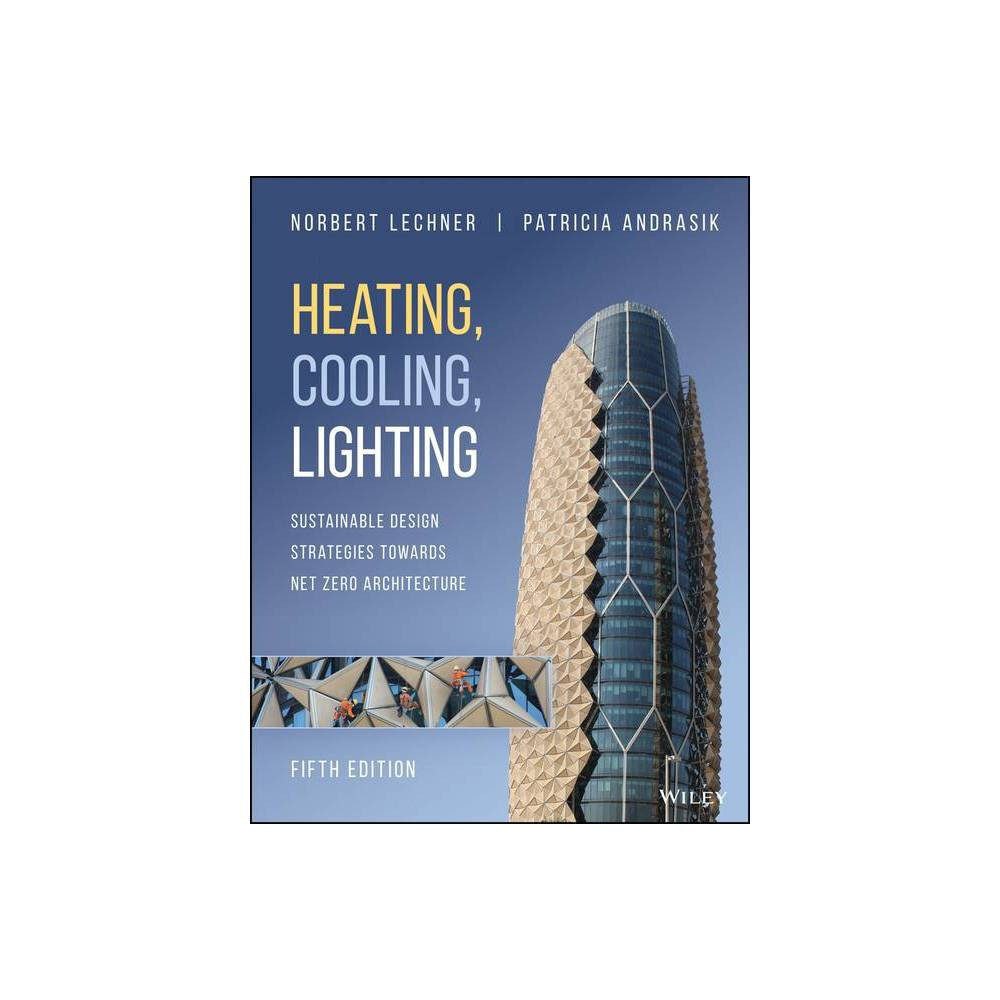 Heating Cooling Lighting 5th Edition By Norbert M Lechner Patricia Andrasik Hardcover