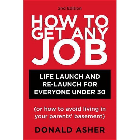 How to Get Any Job, Second Edition - (How to Get Any Job: Career Launch & Re-Launch for) 2 Edition - image 1 of 1