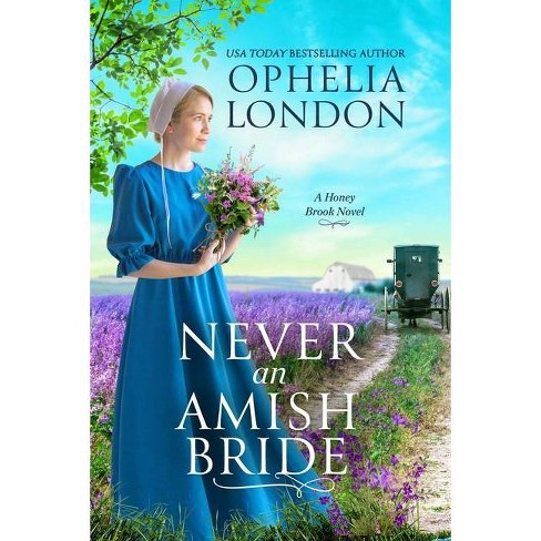Never an Amish Bride - (Honey Brook, 1) by  Ophelia London (Paperback) - image 1 of 1