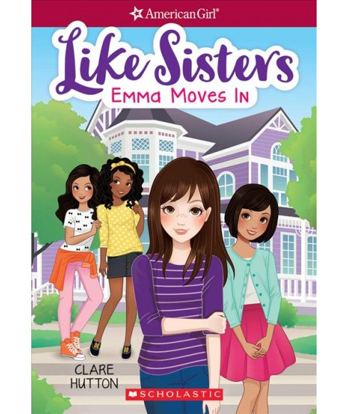 Emma Moves In -  (American Girl Like Sisters) by Clare Hutton (Paperback) - image 1 of 1