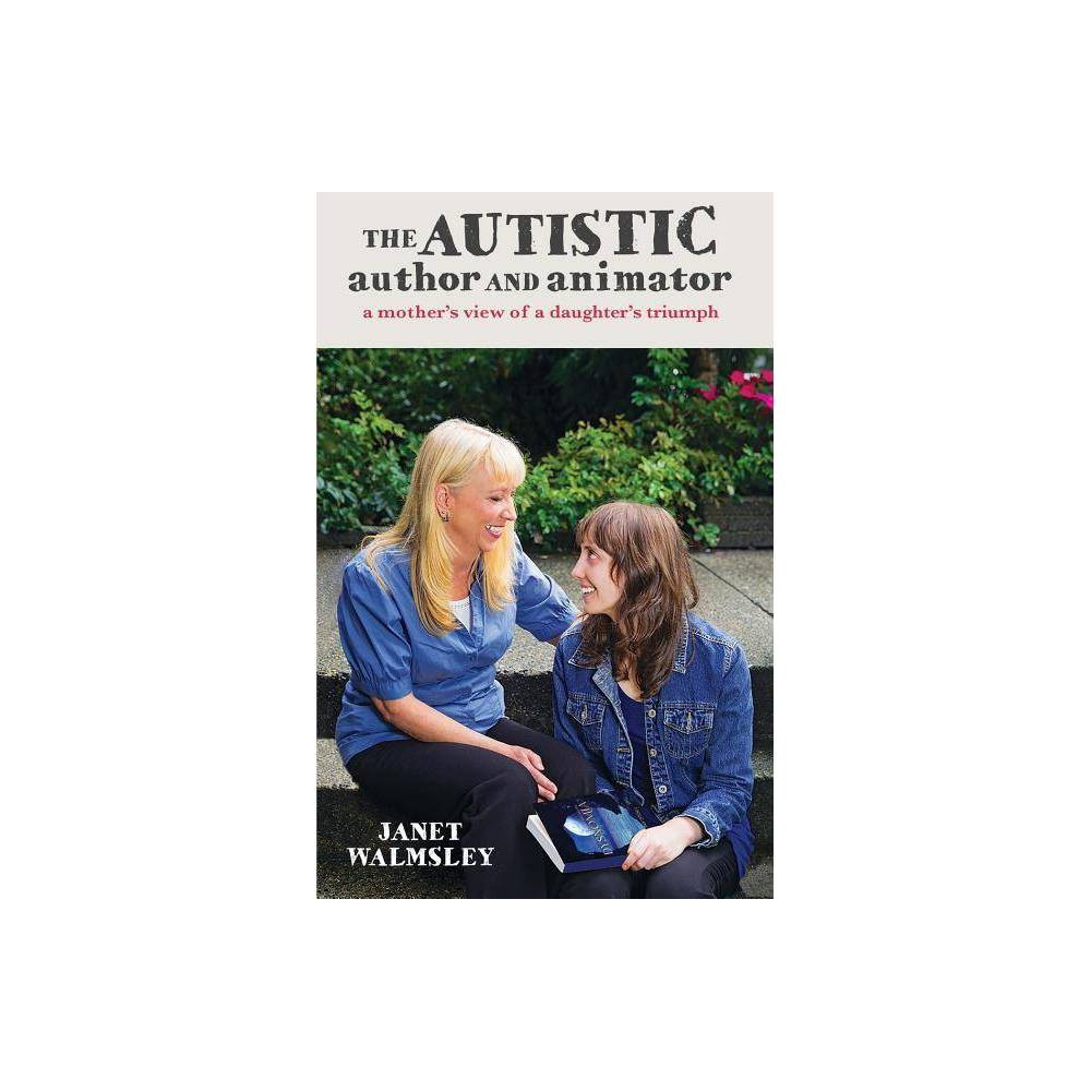 The Autistic Author And Animator By Janet Walmsley Paperback