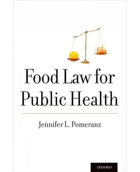 Food Law for Public Health (Paperback) (Jennifer L. Pomeranz) - image 1 of 1