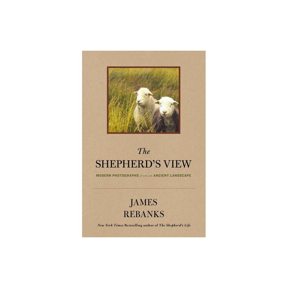 The Shepherd S View By James Rebanks Hardcover
