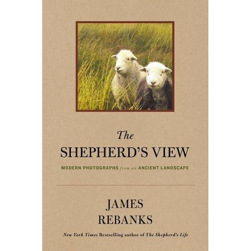 The Shepherd's View - by  James Rebanks (Hardcover) - image 1 of 1