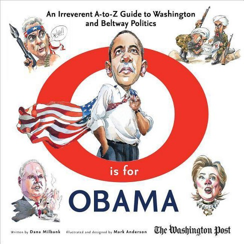O Is for Obama - by  Dana Milbank (Hardcover) - image 1 of 1