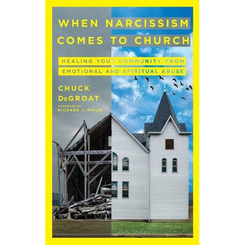 When Narcissism Comes to Church - by  Chuck Degroat (Hardcover) - image 1 of 1