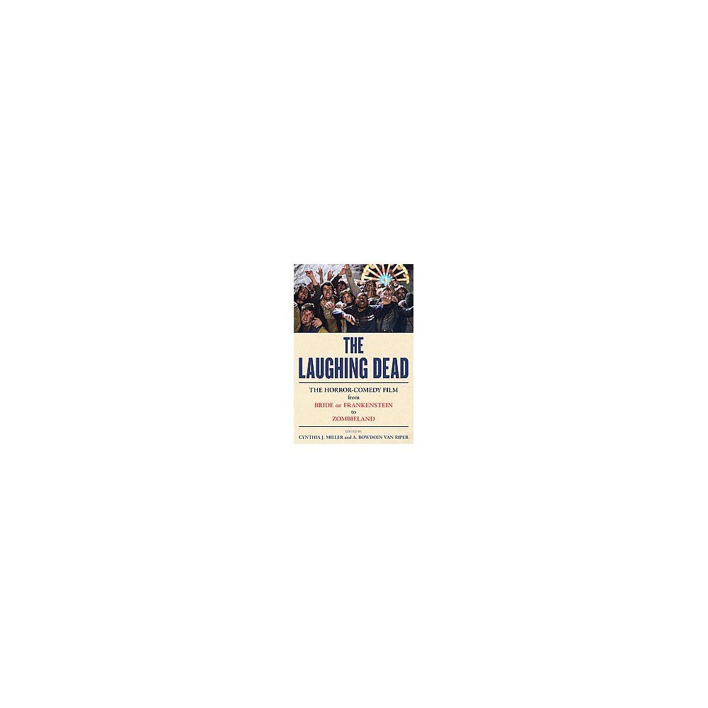 Laughing Dead : The Horror-Comedy Film from Bride of Frankenstein to Zombieland (Hardcover)