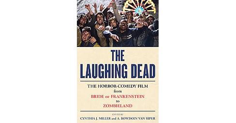 Laughing Dead : The Horror-Comedy Film from Bride of Frankenstein to Zombieland (Hardcover) - image 1 of 1