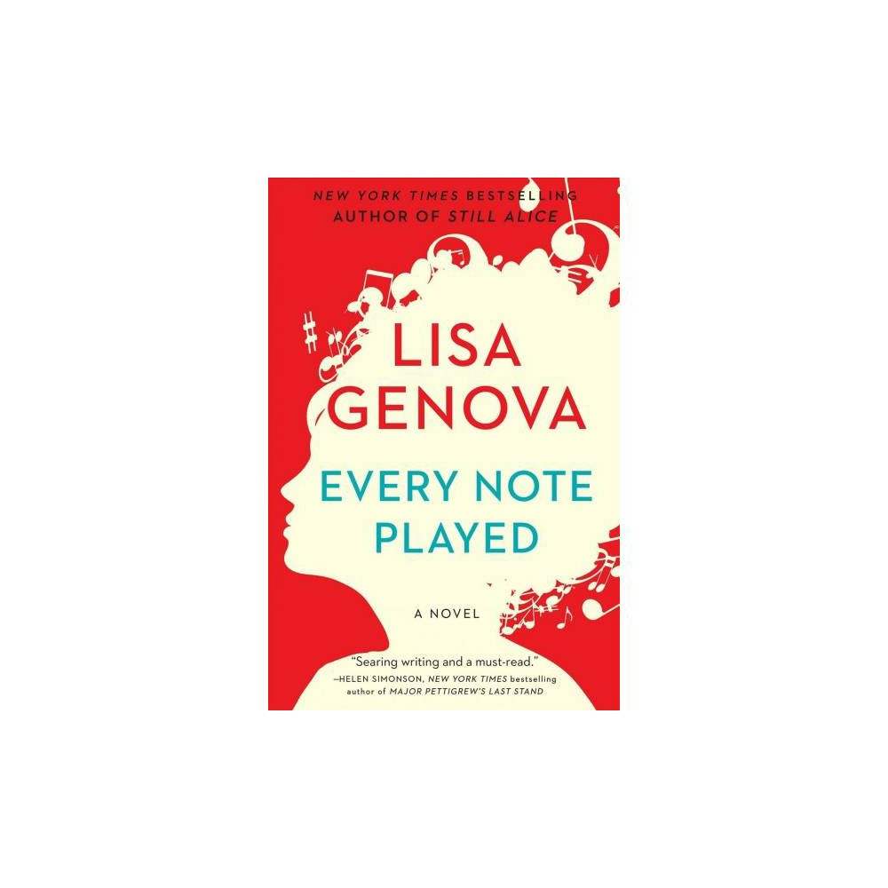 Every Note Played - Reprint by Lisa Genova (Paperback)