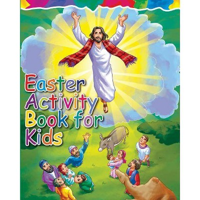 Easter Activity Book for Kids - by  Easter Gifts for Kids (Paperback)