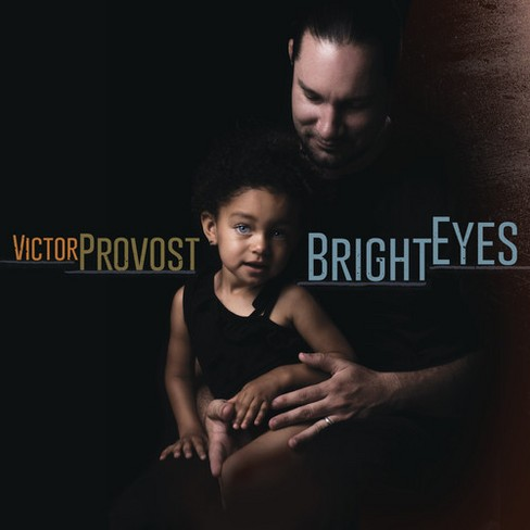 Victor Provost - Bright Eyes (CD) - image 1 of 1
