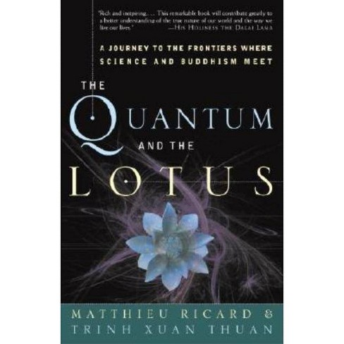 The Quantum and the Lotus - by  Matthieu Ricard & Trinh Xuan Thuan (Paperback) - image 1 of 1