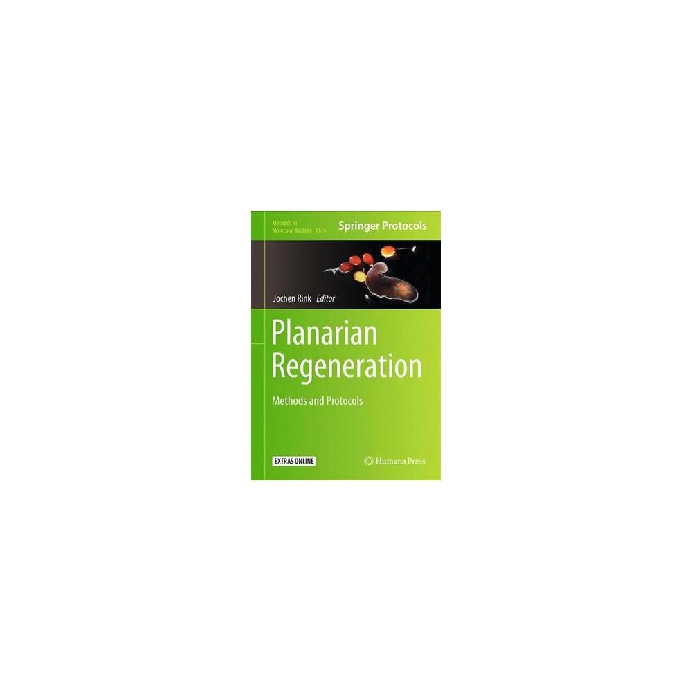 Planarian Regeneration : Methods and Protocols - (Hardcover)