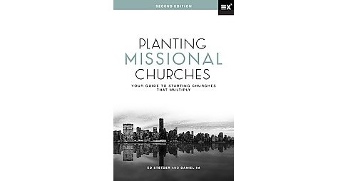 Planting Missional Churches : Your Guide to Starting Churches That Multiply (Hardcover) (Ed Stetzer) - image 1 of 1
