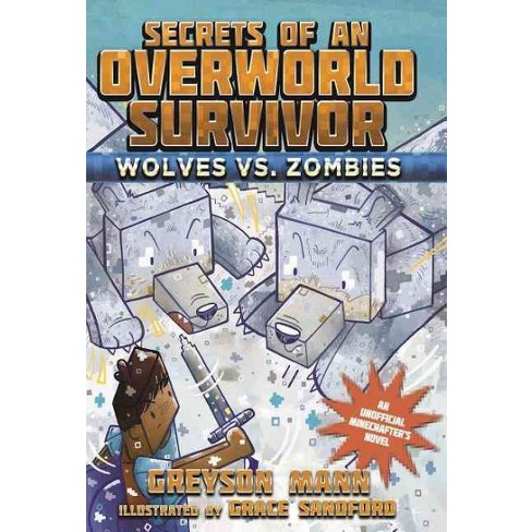 Wolves vs. Zombies - (Secrets of an Overworld Survivor) by  Greyson Mann (Paperback) - image 1 of 1