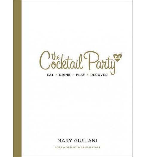Cocktail Party : Eat - Drink - Play - Recover (Hardcover) (Mary Giuliani) - image 1 of 1