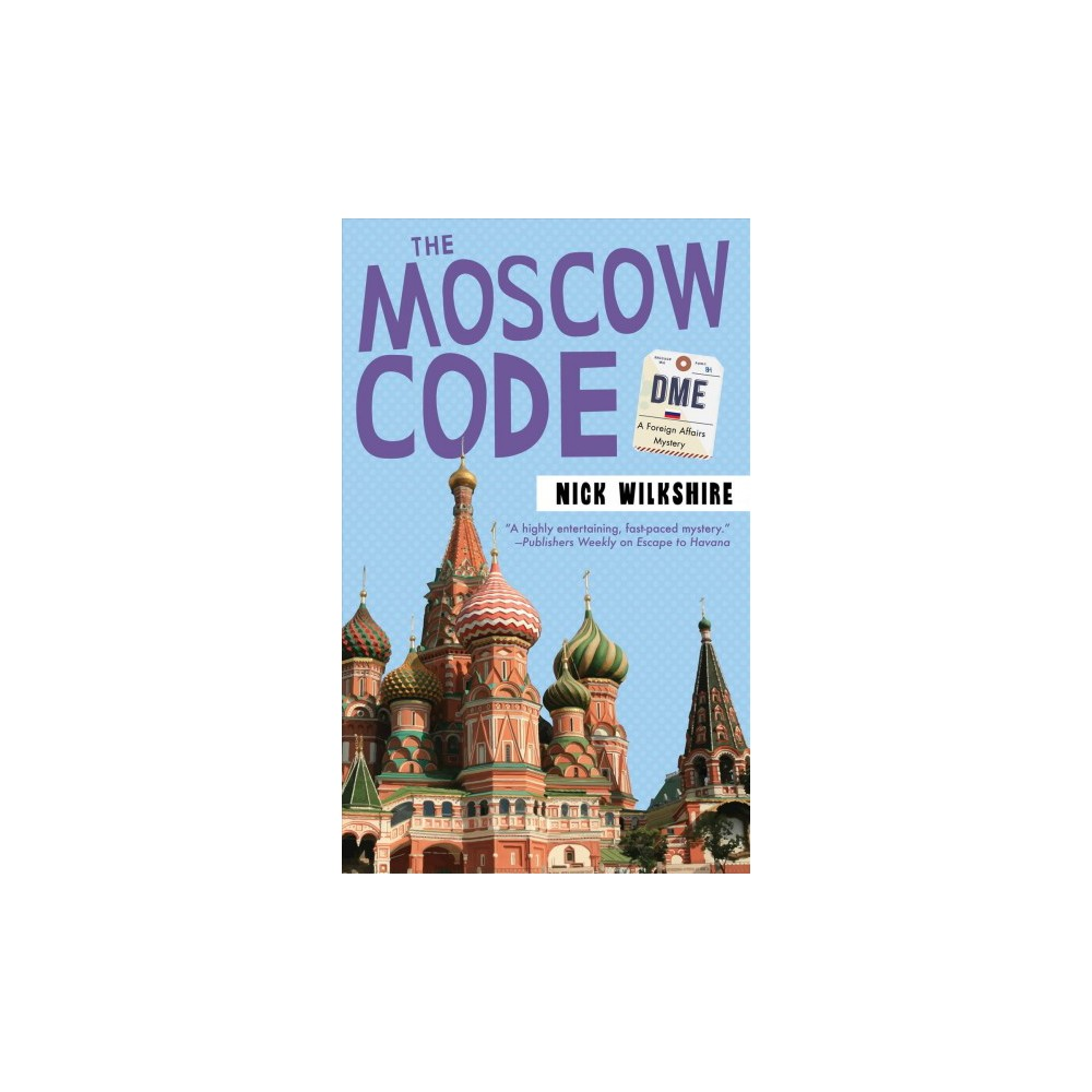 Moscow Code - (Foreign Affairs Mysteries) by Nick Wilkshire (Paperback)
