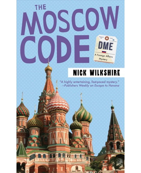 Moscow Code -  (Foreign Affairs Mysteries) by Nick Wilkshire (Paperback) - image 1 of 1
