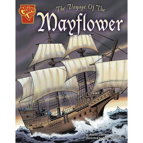 The Voyage of the Mayflower - (Graphic History) by  Allison Lassieur (Paperback) - image 1 of 1