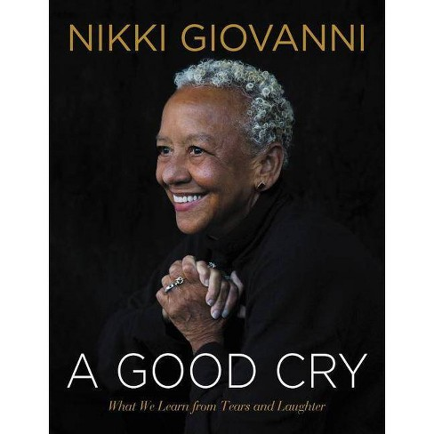 A Good Cry - by  Nikki Giovanni (Hardcover) - image 1 of 1