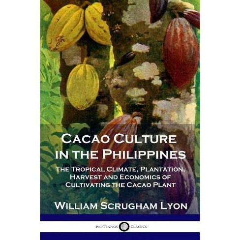 Cacao Culture in the Philippines - by  William Scrugham Lyon (Paperback) - image 1 of 1