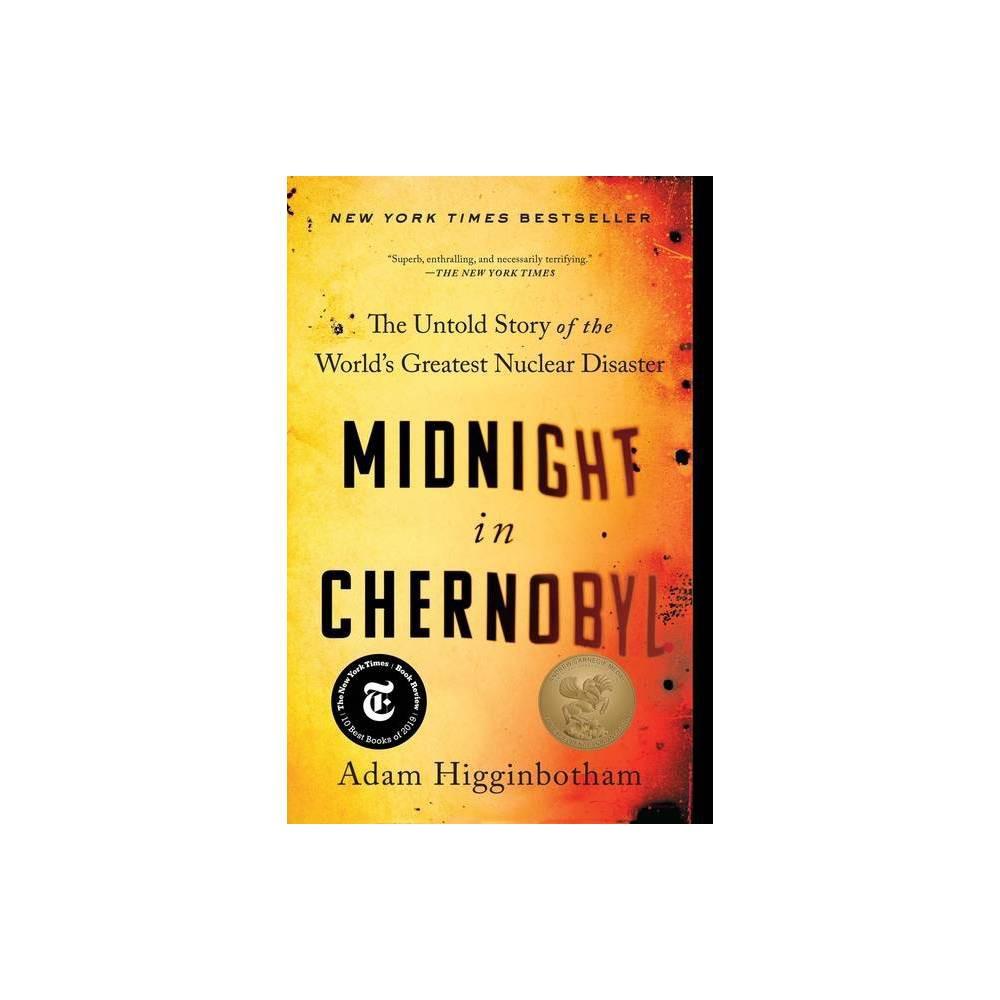 Midnight In Chernobyl By Adam Higginbotham Paperback