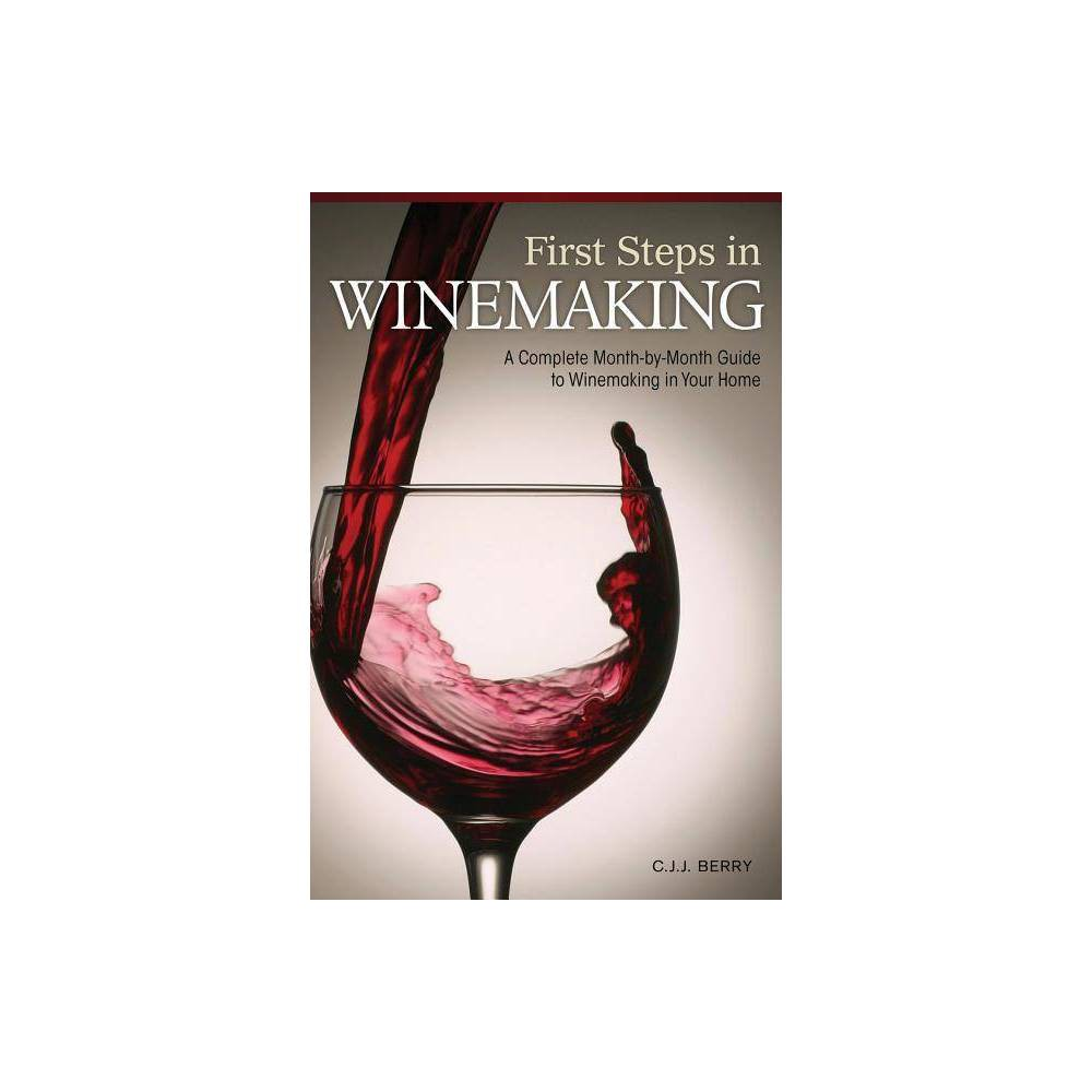 First Steps In Winemaking By C J J Berry Paperback