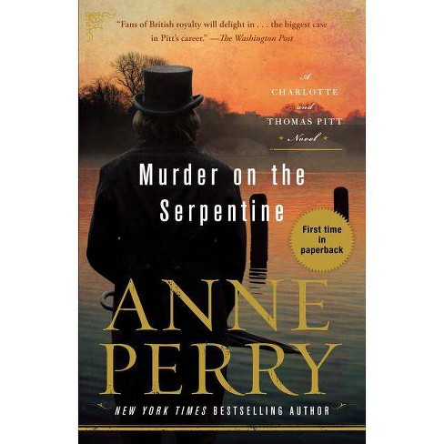 Murder on the Serpentine - (Charlotte and Thomas Pitt) by  Anne Perry (Paperback) - image 1 of 1