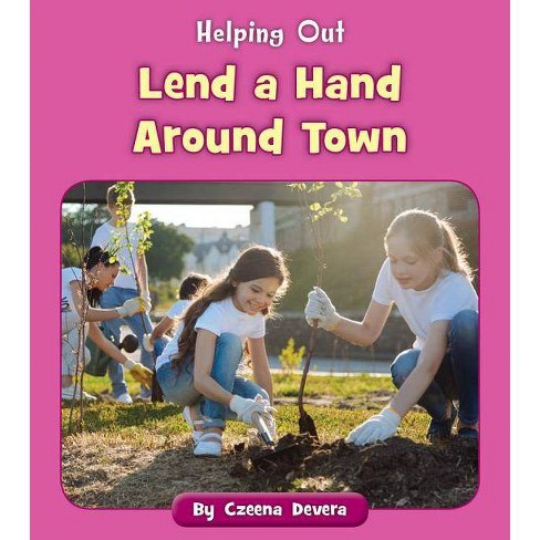 Lend a Hand Around Town - (Helping Out) by  Czeena Devera (Paperback) - image 1 of 1