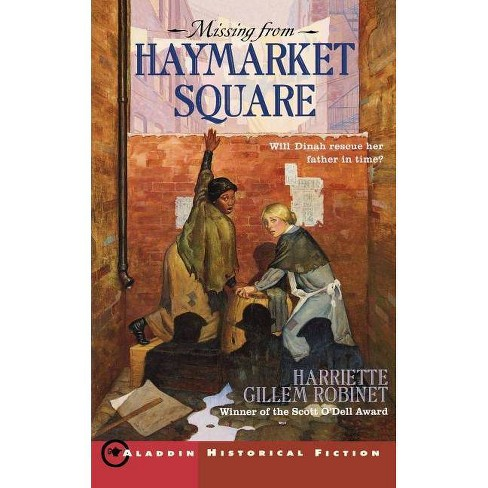 Missing from Haymarket Square - by  Harriette Gillem Robinet (Paperback) - image 1 of 1
