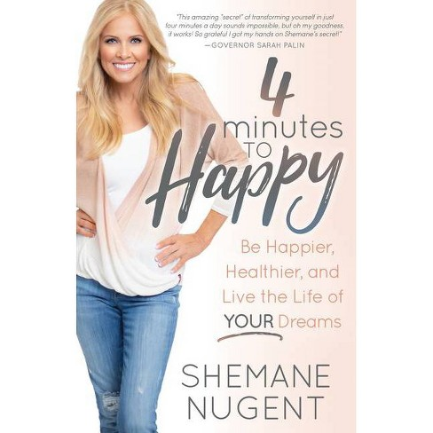 4 Minutes to Happy - by  Shemane Nugent (Paperback) - image 1 of 1